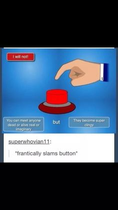 Hell ya I'm gonna press the button! All the people that I am obsessed with where are you? I'll b clingy 2