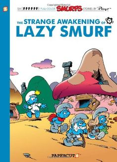 """Read """"The Smurfs The Strange Awakening of Lazy Smurf"""" by Peyo available from Rakuten Kobo. Lazy Smurf loves to nap, but this is ridiculous! When he wakes up one day after an especially refreshing rest, Lazy disc. Nonfiction Books For Kids, Lazy, Disney Princess Cartoons, Looney Tunes Cartoons, Smurfette, Best Selling Books, Vintage Comics, Free Reading, Awakening"""