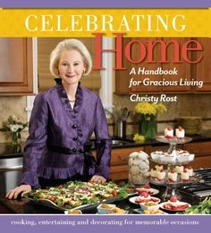 Celebrating Home: A Handbook for Gracious Living by Christy Rost.