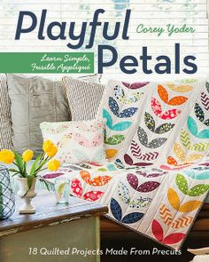 Playful Petals by Corey Yoder, see Moda's blog The cutting table - fun simple fusible applique using precuts @ModaFabrics