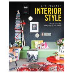 New Zealand Interior Style by LeeAnn Yare, photographs by Larnie Nicolson