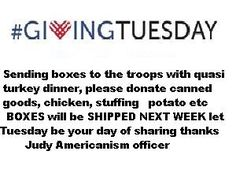 """AMVETS Post 2006 FL.....sending boxes to the troops with quasi turkey dinner, please donate canned goods, chicken, stuffing potato etc   """"LEESBURG FL""""   ==>>  DONATE TODAY 352-323-8750  Let Tuesday be your day of sharing Thanks, Judy Americanism officer"""