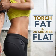 Torch Fat in 20 Minutes Flat!  This workout is for the more advanced crowd or those who are ready to increase their heart rates and encourage muscle burn!  #fatburn #20minute #workout