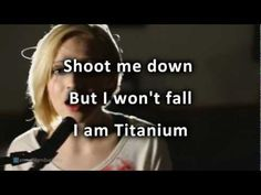 """""""I'm criticized but all your bullets ricochet. You shoot me down, but I get up. I'm bulletproof, nothing to lose. Fire away, fire away.....I won't fall. I am Titanium.""""  David Guetta - Titanium ft Sia cover by Madilyn Bailey with lyrics HD - YouTube"""