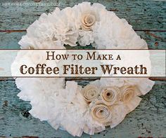 DIY Coffee Filter Wreath  Saw this in person-awesome!!