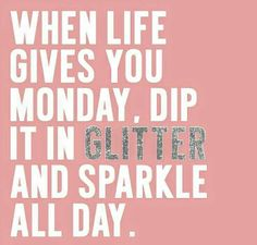 yes yes yes !!!!!! sometimes ya just gotta get your sparkle on and get going !!??... lol lol  0000000000   : o )   ENJOY !!!!!
