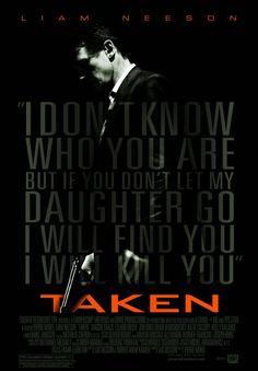 "I LOVE this poster from the movie ""Taken"". It's so simple, with great typography, yet so powerful. Many points also given for it being black and white with a bright color as an accent."