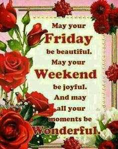 Image result for wishing you a great friday and a wonderful friday quotes