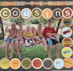 Cousins : Gallery : A Cherry On Top #scrapbookideas #scrapbooking101