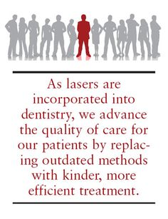 Dental lasers impart Photobiomodulation to the tissues which decreases swelling and pain and enhances healing. Laser Dentistry, Dental, Healing, Teeth, Dentist Clinic, Tooth, Dental Health