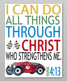 Look what I found on #zulily! Racecar 'I Can Do All Things' Print by Farmhousefive Art for Kids #zulilyfinds