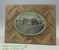 Windy's Wonderful Creations: FMS244 Hello Tuscan Vineyard, Stampin' Up!, Flourishing Phrases, Serene Scenery DSP, Tuscan Vineyard, Layering Ovals framelits