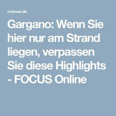 Gargano: Wenn Sie hier nur am Strand liegen, verpassen Sie diese Highlights - FOCUS Online