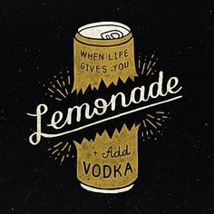 When life gives you lemonade, add vodka!  Design/hand-drawn lettering by Anton Gorbunov