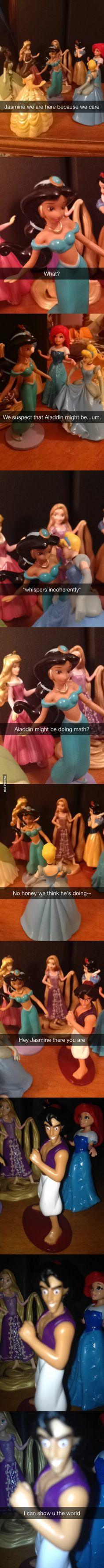 Jasmine, we suspect that Aladdin might be…