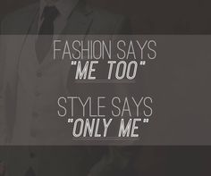 Fashion says, 'Me too.' Style says, 'Only me.' #LouisRaphael