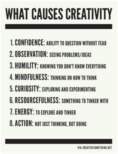 What causes creativity. Words to remember and think about! Creativity requires a delicate balance of primarily these eight things. If you're not feeling particularly creative, evaluate which of these might be off balance for you. The Words, Motivational Quotes, Inspirational Quotes, Creativity Quotes, What Is Creativity, Creative Thinking, How To Be Creative, Creative Kids, Writing Tips