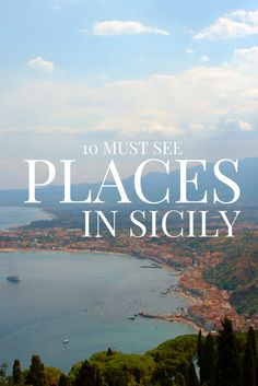 TOP 10 Must See Places for any visit to Sicily! Including some of the islands best attractions.