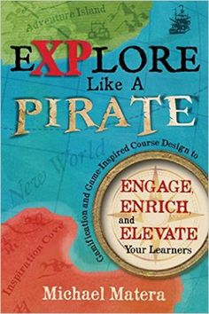 Explore Like a Pirate: #gbl & game-based course design