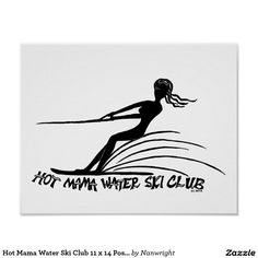 Hot Mama Water Ski Club 11 x 14 Poster