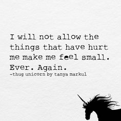 That's it. #‎youarenotsmall #‎youarethewildfieldofcosmicflowers THUGUNICORN.COM Thug Unicorn, Rainbow Quote, Unicorn Quotes, Wise Person, Wise People, Inspiration Wall, Study Motivation, Word Porn, Affirmations