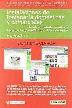 Instalaciones de fontanería domésticas y comerciales. Autor: Soriano Rull, Albert. Na biblioteca: http://kmelot.biblioteca.udc.es/record=b1407439~S1*gag