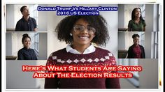 Here's What Students Are Saying About The Election Results | Donald Trum...