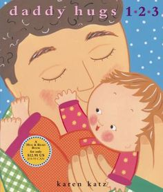 Daddy Hugs 1 2 3 - Karen Katz