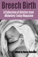 This e-book contains a comprehensive grouping of articles on the subject of breech birth. Some of the greatest minds in the natural childbirth world have articles featured in this little volume of necessary breech birth information. Authors featured include Michel Odent, Ina May Gaskin and Gloria Lemay. A must-read for any midwife, obstetrician or student of natural childbirth.