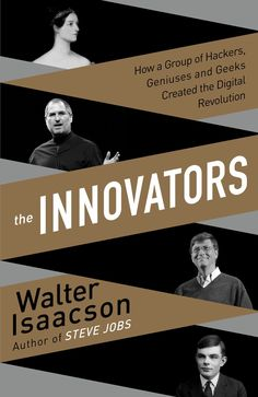 'The Innovators', A Book by Walter Isaacson Exploring the Lives of Computer Revolutionaries #WhatImreadingnow