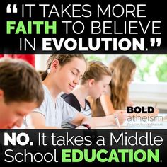 """I've never understood the Creationist assertion that it takes """"faith"""" to """"believe"""" in evolution.  Faith is something you have in the unproven or unprovable."""