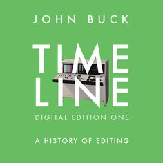 Timeline: A History of Editing goes digital with lots of new material. By Scott Simmons