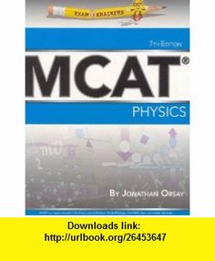 Examkrackers MCAT Physics (9781893858459) Jonathan Orsay , ISBN-10: 1893858456  , ISBN-13: 978-1893858459 ,  , tutorials , pdf , ebook , torrent , downloads , rapidshare , filesonic , hotfile , megaupload , fileserve