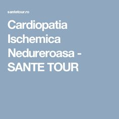Cardiopatia Ischemica Nedureroasa - SANTE TOUR