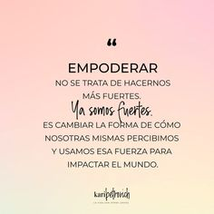 Inspirational Phrases, Motivational Phrases, Text Quotes, Words Quotes, Pink Quotes, Empowering Quotes, Coaching, Spanish Quotes, Happy Thoughts