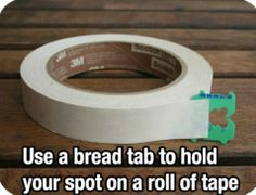 Smart Idea: Bread ties keep tape end handy--simplest ideas are always the best! Oh the bread ties.
