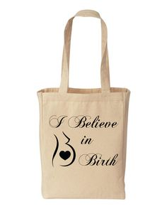 I Believe in Birth TOTE for midwife doula, can customize on Etsy, $20.97 AUD