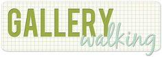 Gallery Walking September 2012 - Plenty of ideas for journaling, photos, design.