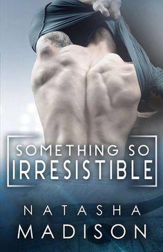 Release Day Blitz...Something So Irresistible by Natasha Madison