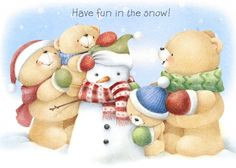 Have fun in the snow!