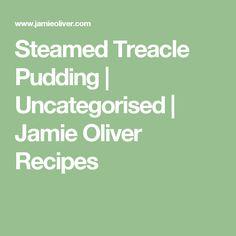 Steamed Treacle Pudding | Uncategorised | Jamie Oliver Recipes