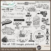 100 of My Favorites Vol. 6 Word Art by Word Art World @ gottapixel.net  $2.50