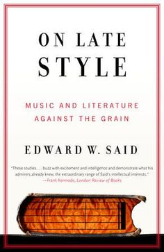 byEdward Said In this fascinating book, Edward Said looks at the creative contradictions that often mark the late works of literary and musical artists. Said s