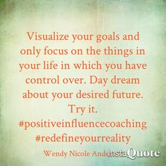 Visualize your Goals. positiveinfluencecoaching.com