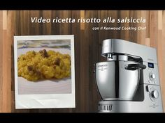 ♨ VIDEO RICETTE KENWOOD Risotto alla salsiccia con Kenwood Cooking Chef - YouTube