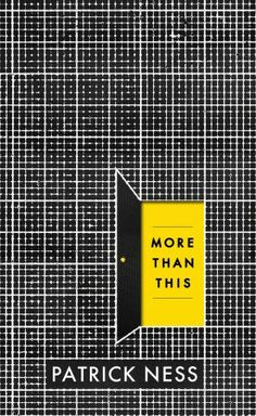 More Than This | Patrick Ness -- FIC NES. YALSA's 2014 Best Fiction for Young Adults.