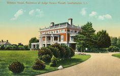 Old Long Island: 'Williston House', the Judge Horace Russell estate designed by Bruce Price c. 1898 in Southampton with landscaping by Anette Hoyt Flanders.  Russell was a judge on the Superior Court of New York from 1880-1883 and was general counsel for A.T. Stewart's estate.