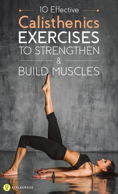 These exercises strengthen and build muscles without the need of any dumbbells, barbells or balls. Usually combined with stretching exercises, calisthenics exercises provide cardiovascular benefits. #exercises