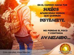 #FraseAnaMaría: Continúa avanzando por el camino hacia tus Sueños, no te distraigas, tus metas son la prioridad.