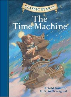 17 best Classic Starts images on Pinterest   Childrens books  Baby     Classic Starts  The Time Machine  Classic Starts Series